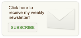 Click here to receive my weekly newsletter!